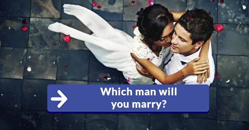 Which Man Will You Marry