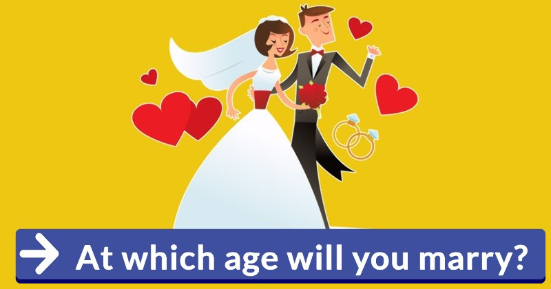 At Which Age Will You Marry