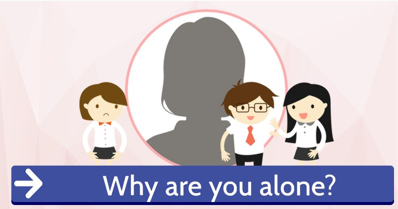 why are you alone