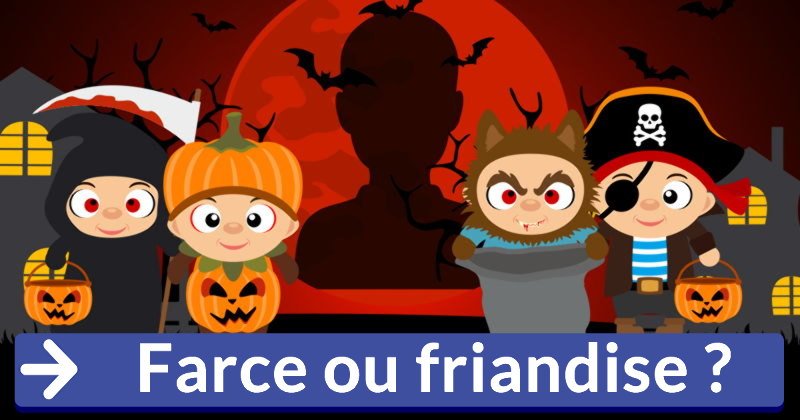 Farce ou friandise for Farcical usage