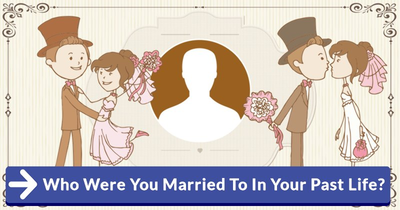 Who Were You Married To In Your Past Life