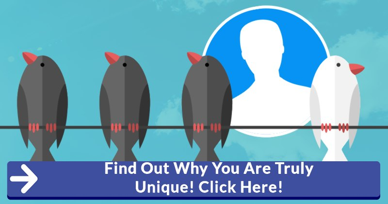 Find Out Why You Are Truly Unique! Click Here!