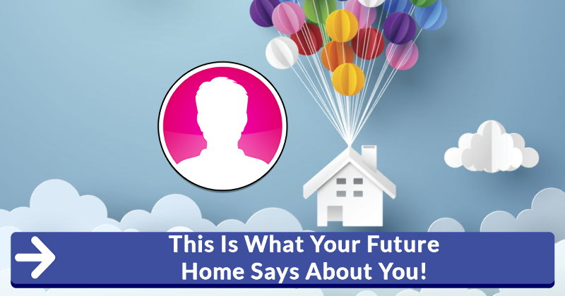 This Is What Your Future Home Says About You