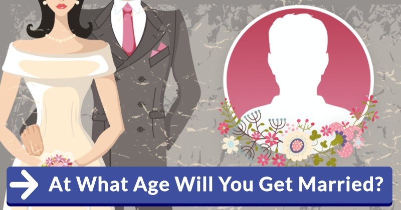 At What Age Will You Get Married