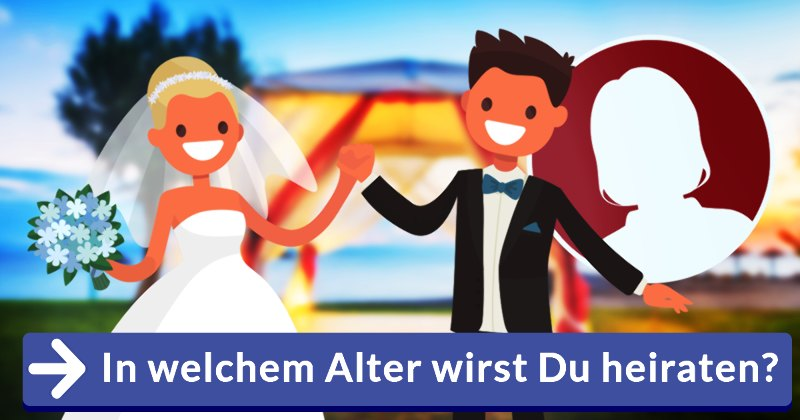 In welchem alter heiraten