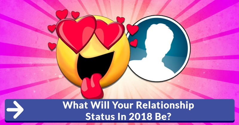 what will my relationship status be in 2018