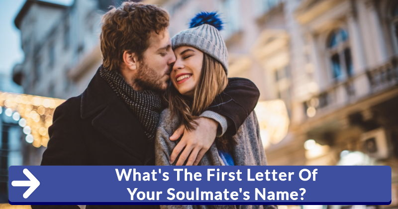 What's The First Letter Of Your Soulmate's Name?